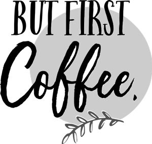 But First Coffee Grey