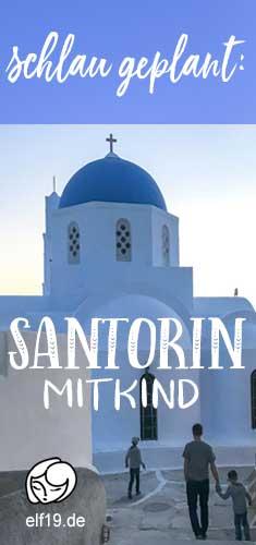 Santorini mit Kindern, Santorin mit Kindern, Santorini mit Kind, Santorin mit Kind, Urlaubsplanung, wann nach Santorin, Urlaub, Griechenland, Kykladen, Atlantis, Sommerurlaub, Ferien, Pfingstferien